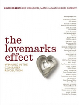 The Lovemarks Effect: Winning in the Consumer Revolution